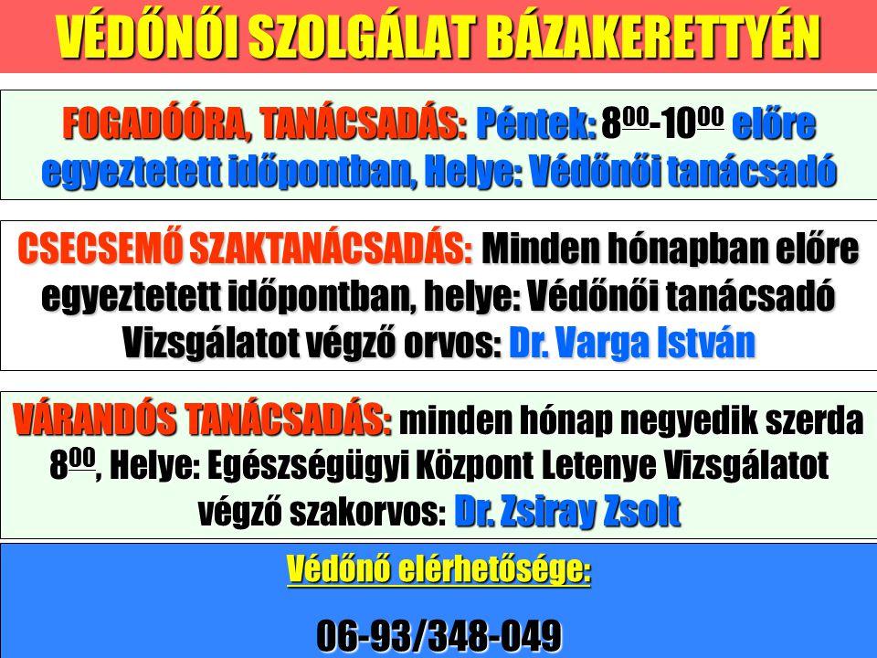 FOGORVOSI RENDELÉS Hétfő: 1400 - 1700 Csütörtök: 800 - 1100 Dr. Czvetkó Vanda