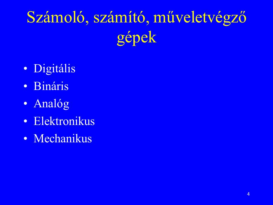 5 ??? digitális elektronikus mechanikus analóg bináris