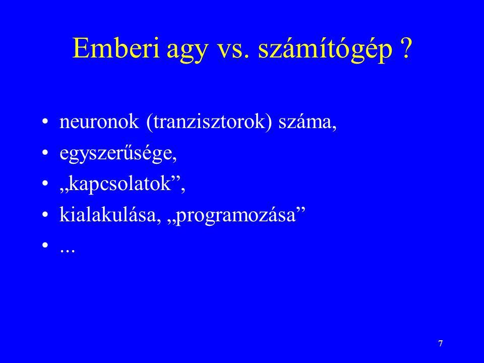 7 Emberi agy vs. számítógép .