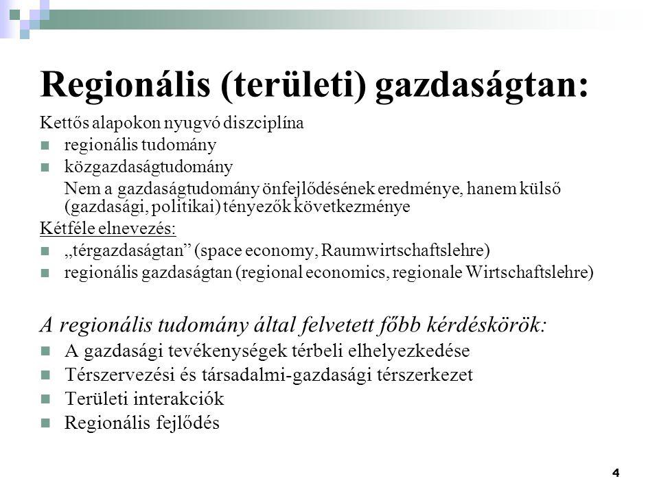 """4 Regionális (területi) gazdaságtan: Kettős alapokon nyugvó diszciplína regionális tudomány közgazdaságtudomány Nem a gazdaságtudomány önfejlődésének eredménye, hanem külső (gazdasági, politikai) tényezők következménye Kétféle elnevezés: """"térgazdaságtan (space economy, Raumwirtschaftslehre) regionális gazdaságtan (regional economics, regionale Wirtschaftslehre) A regionális tudomány által felvetett főbb kérdéskörök: A gazdasági tevékenységek térbeli elhelyezkedése Térszervezési és társadalmi-gazdasági térszerkezet Területi interakciók Regionális fejlődés"""
