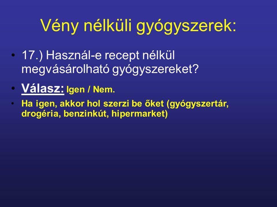 Vény nélküli gyógyszerek: 17.) Használ-e recept nélkül megvásárolható gyógyszereket.
