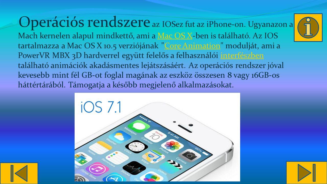 Operációs rendszere az IOSez fut az iPhone-on.