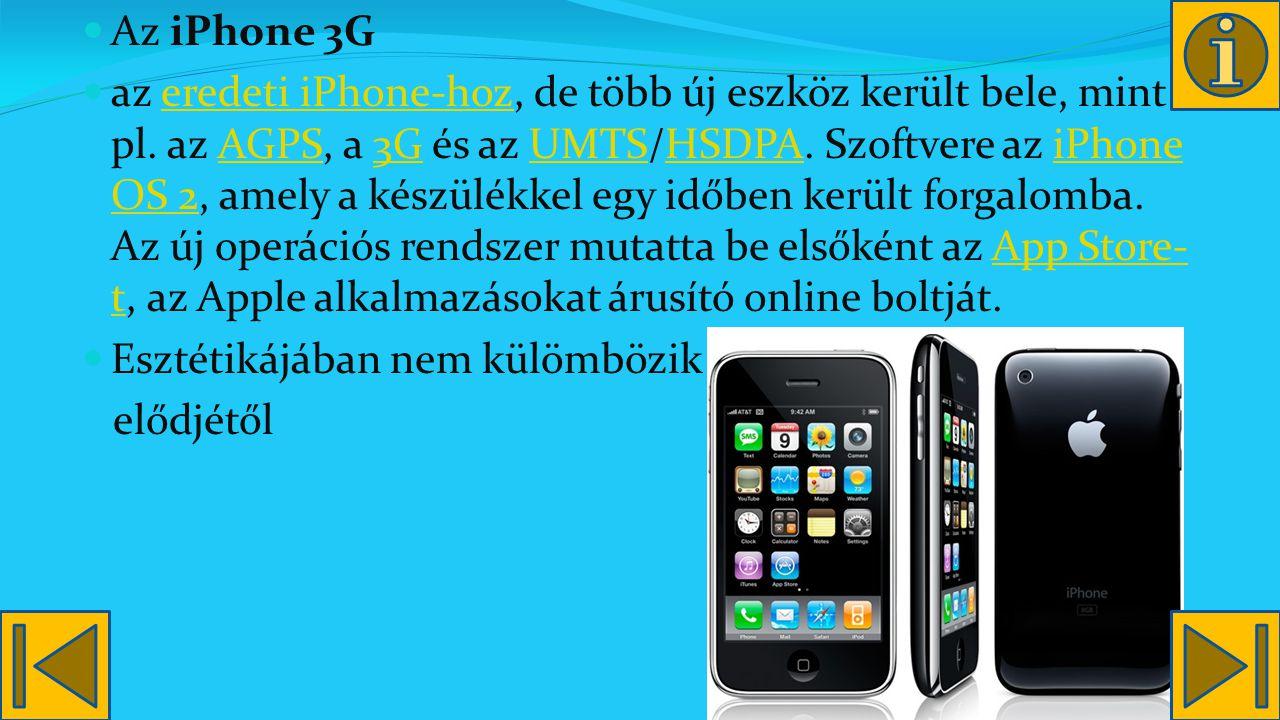 Az iPhone 3G az eredeti iPhone-hoz, de több új eszköz került bele, mint pl.