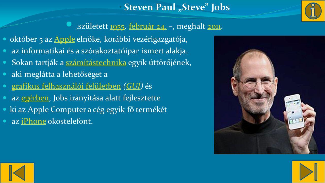 """Steven Paul """"Steve Jobs,született 1955.február 24."""