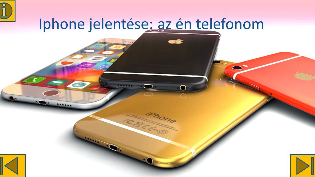 Iphone jelentése: az én telefonom
