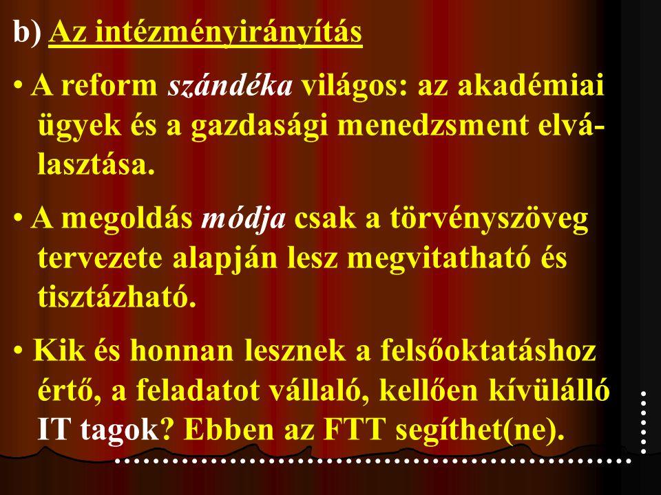 c) Az állami irányítás: lásd az FTT törvényi szerepe és lehetőségei.