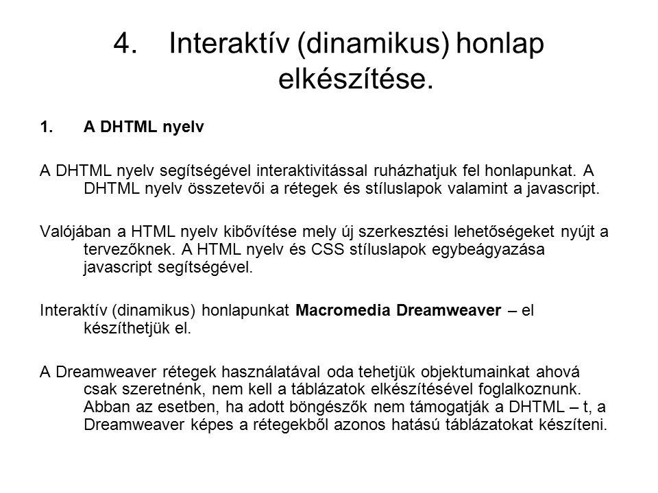 4.Interaktív (dinamikus) honlap elkészítése.