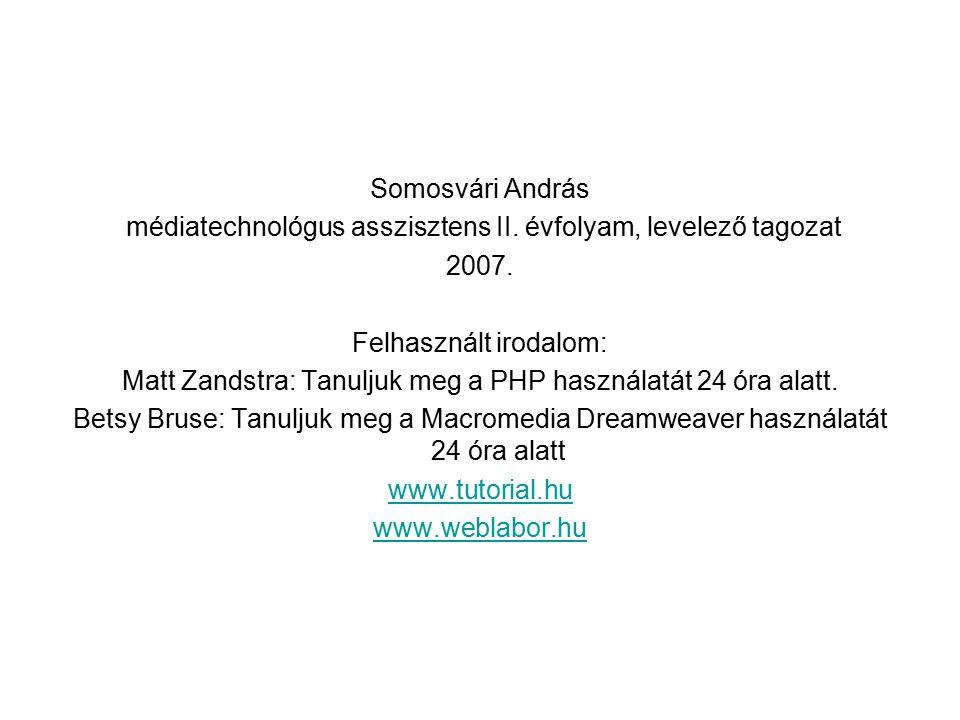 Somosvári András médiatechnológus asszisztens II.évfolyam, levelező tagozat 2007.