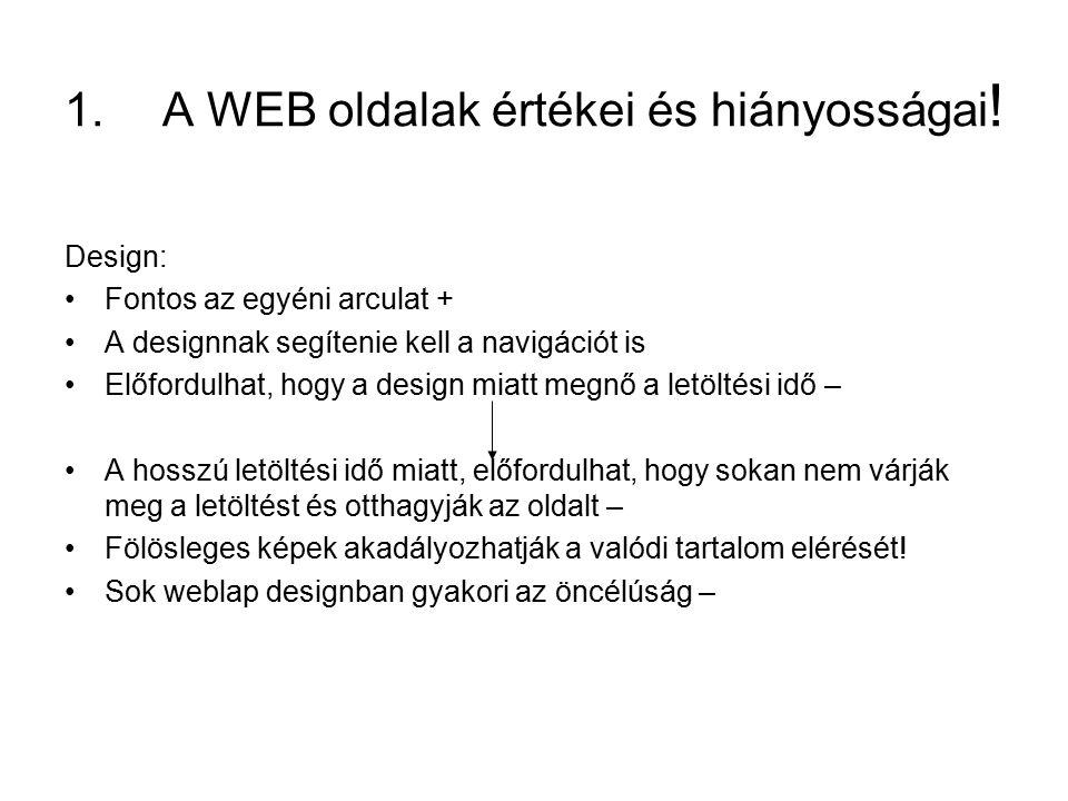 1.A WEB oldalak értékei és hiányosságai .