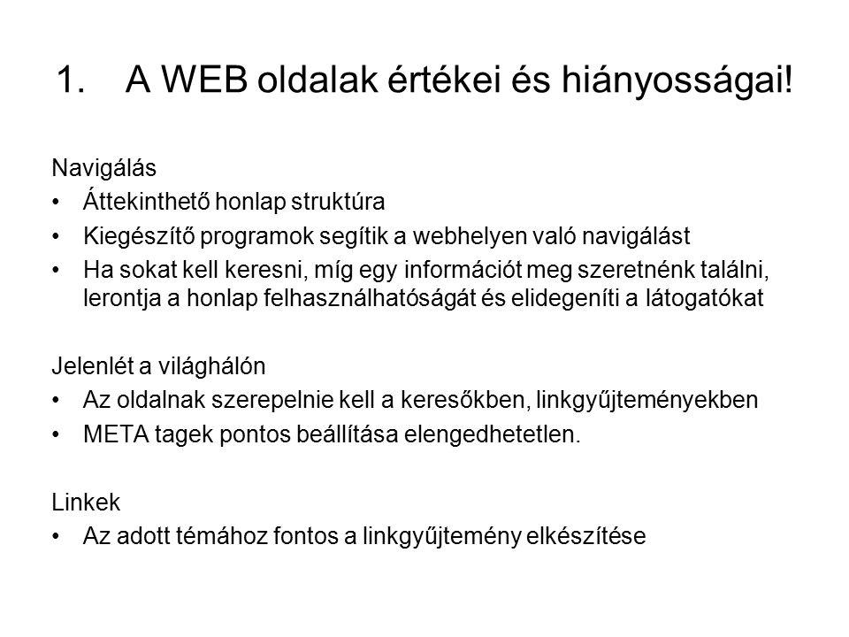 1.A WEB oldalak értékei és hiányosságai.