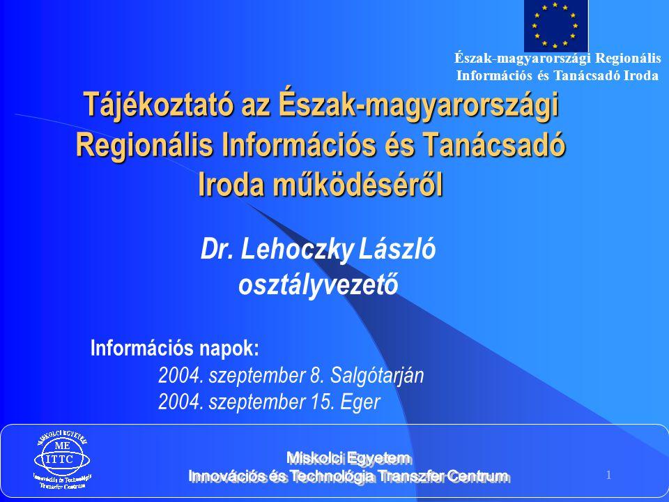 1 Tájékoztató az Észak-magyarországi Regionális Információs és Tanácsadó Iroda működéséről Dr.