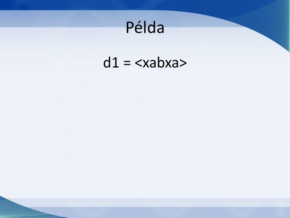 Példa d1 =