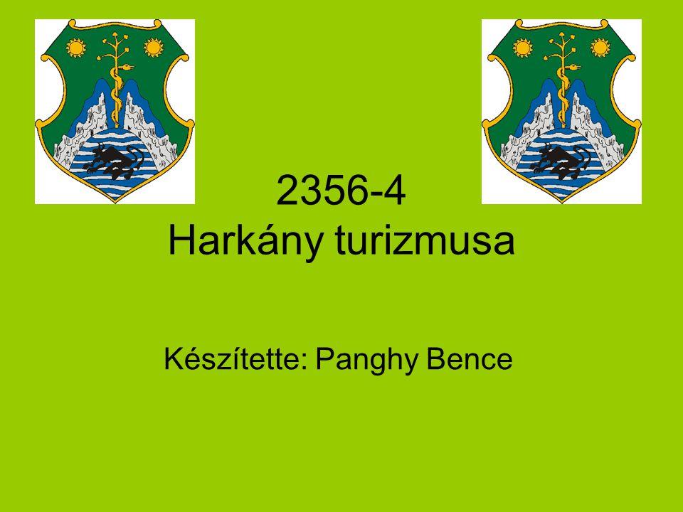 2356-4 Harkány turizmusa Készítette: Panghy Bence