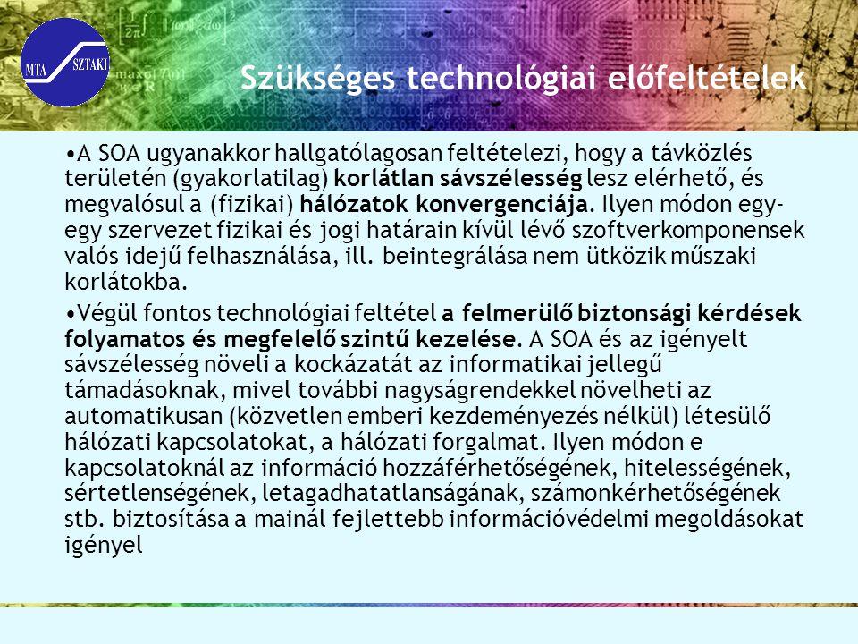 Szükséges technológiai előfeltételek A SOA ugyanakkor hallgatólagosan feltételezi, hogy a távközlés területén (gyakorlatilag) korlátlan sávszélesség lesz elérhető, és megvalósul a (fizikai) hálózatok konvergenciája.