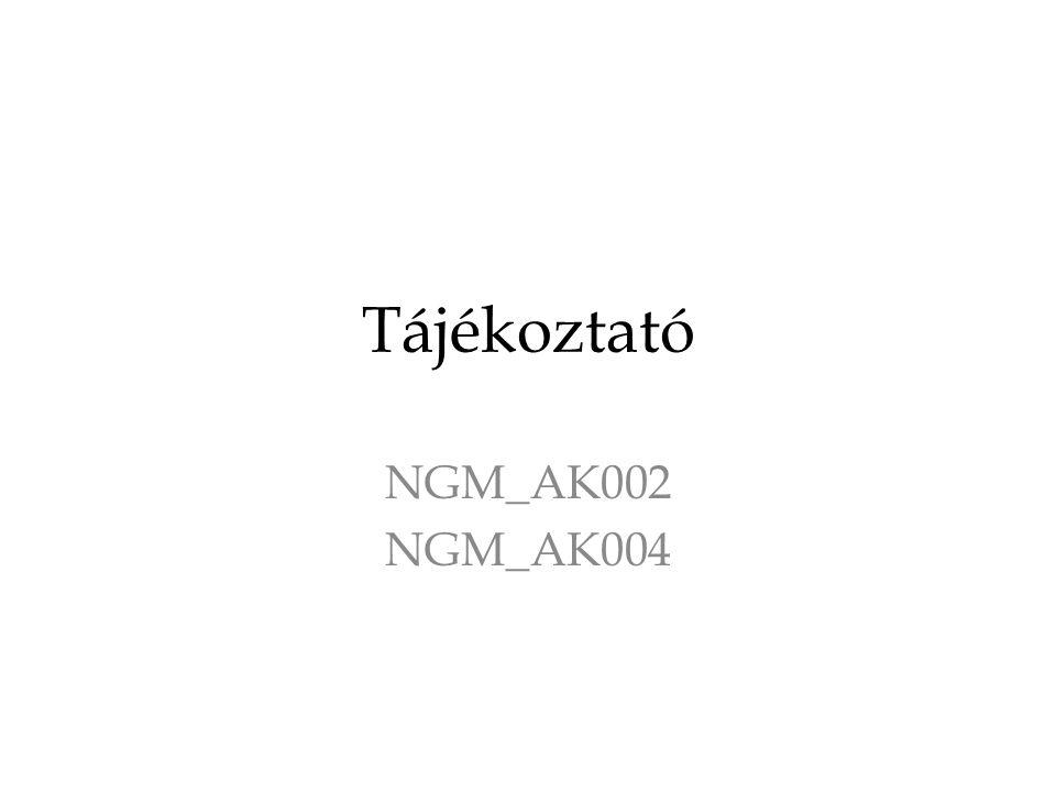 Tájékoztató NGM_AK002 NGM_AK004