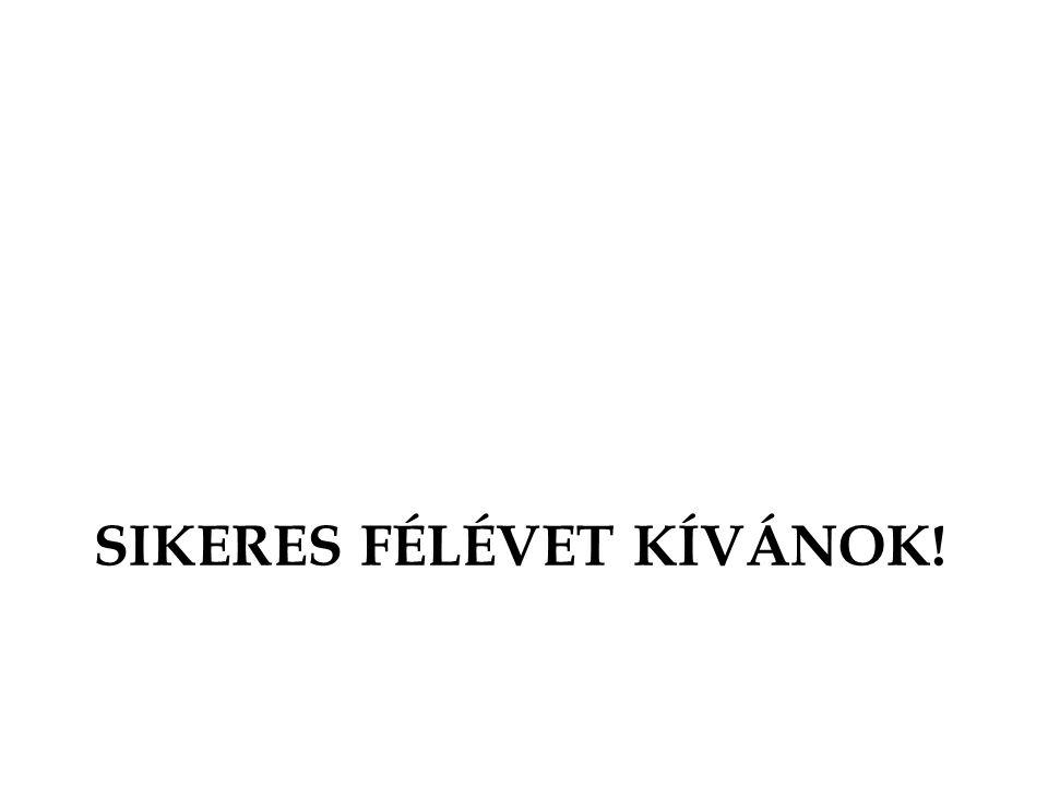 SIKERES FÉLÉVET KÍVÁNOK!