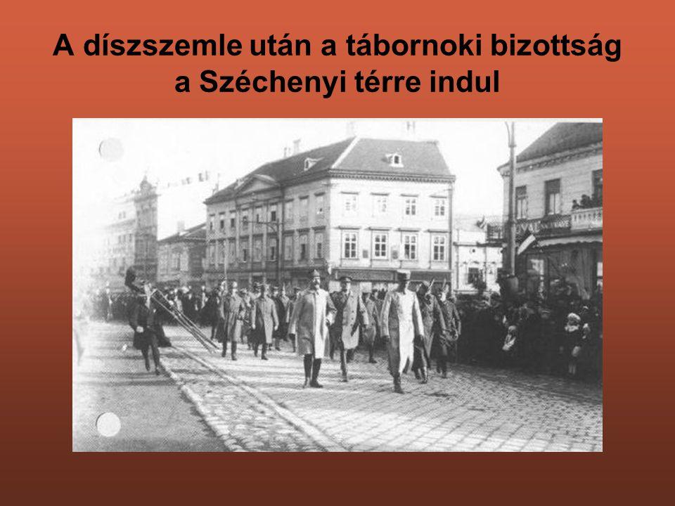 A díszszemle után a tábornoki bizottság a Széchenyi térre indul