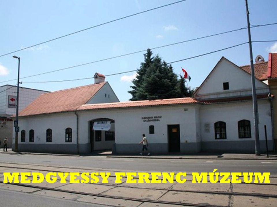 MEDGYESSY FERENC MÚZEUM