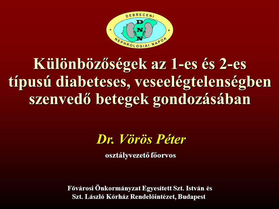 Különbözőségek az 1-es és 2-es típusú diabeteses, veseelégtelenségben szenvedő betegek gondozásában Fővárosi Önkormányzat Egyesített Szt. István és Sz