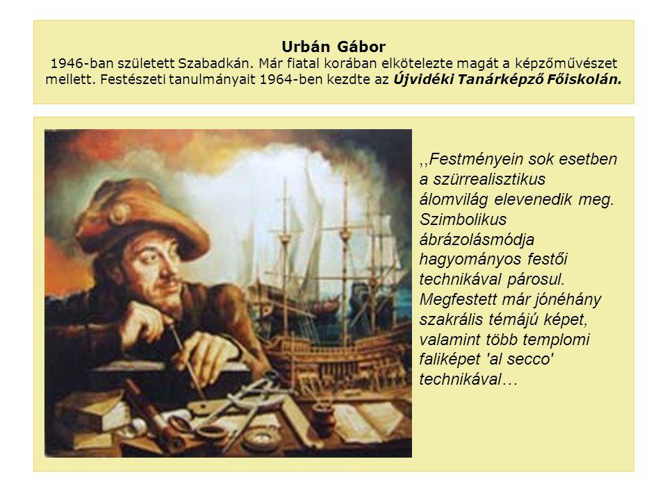 Urbán Gábor 1946-ban született Szabadkán.