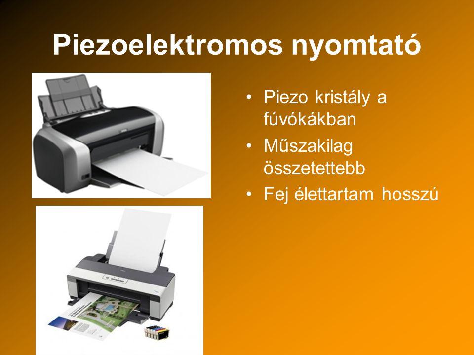 Piezoelektromos nyomtató Piezo kristály a fúvókákban Műszakilag összetettebb Fej élettartam hosszú