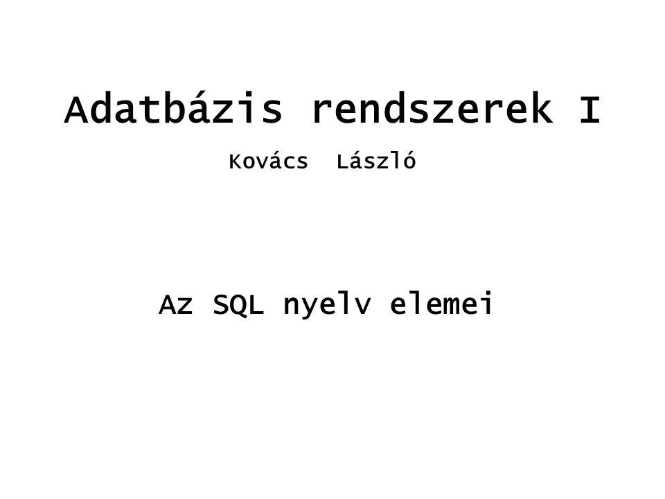 Algebrai jele:  aggregációs-lista (r) SUM(mez.kif)AVG(mez.kif) COUNT(mez.kif)MAX(mez.kif) MIN(mez.kif) SELECT COUNT(*) FROM AUTO; Az aggregáció megadása SELECT aggregációs-lista FROM r; SQL SELECT funkciói