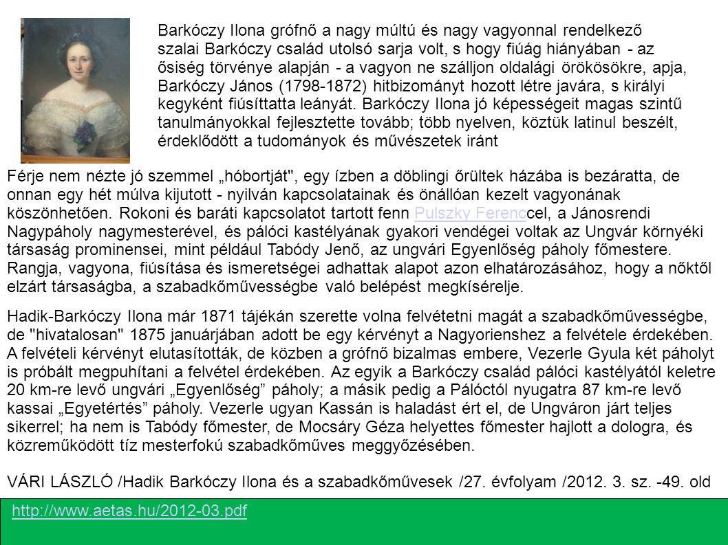 http://www.aetas.hu/2012-03.pdf VÁRI LÁSZLÓ /Hadik Barkóczy Ilona és a szabadkőművesek /27. évfolyam /2012. 3. sz. -49. old Barkóczy Ilona grófnő a na