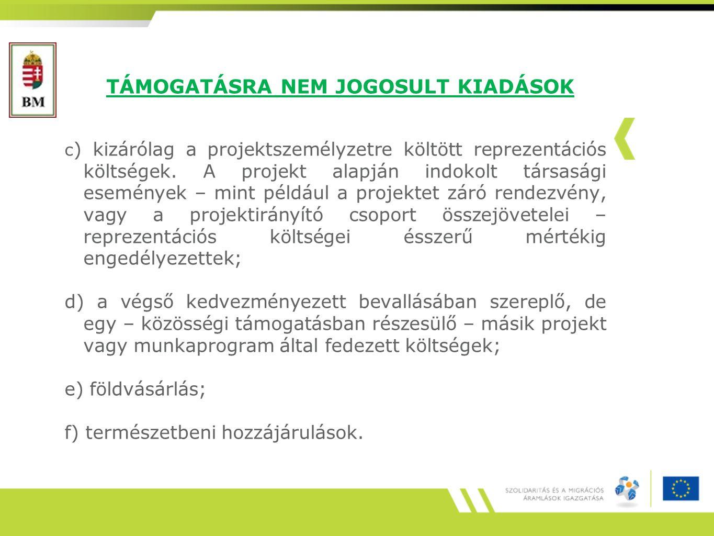 TÁMOGATÁSRA NEM JOGOSULT KIADÁSOK c ) kizárólag a projektszemélyzetre költött reprezentációs költségek.