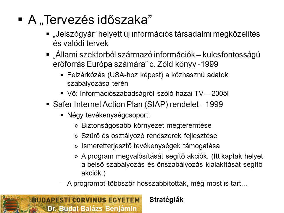 """ A """"Tervezés időszaka  """"Jelszógyár helyett új információs társadalmi megközelítés és valódi tervek  """"Állami szektorból származó információk – kulcsfontosságú erőforrás Európa számára c."""