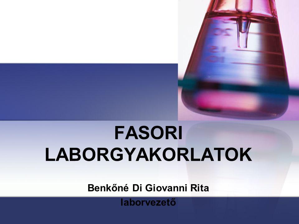 FASORI LABORGYAKORLATOK Benkőné Di Giovanni Rita laborvezető