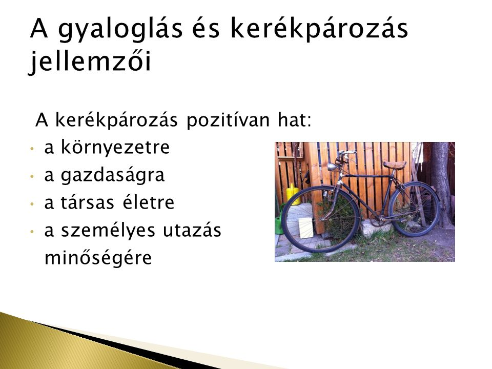 A kerékpározás pozitívan hat: a környezetre a gazdaságra a társas életre a személyes utazás minőségére