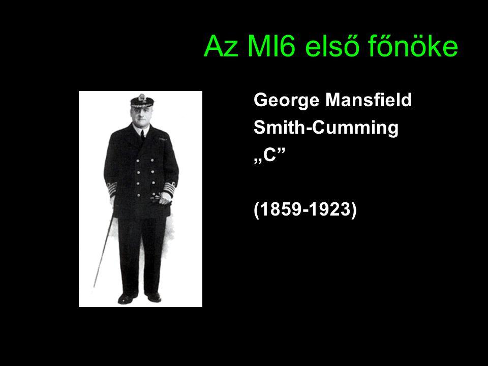 "Az MI6 első főnöke George Mansfield Smith-Cumming ""C"" (1859-1923)"