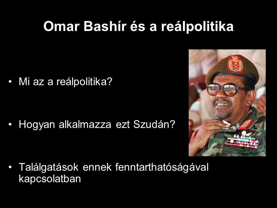 Omar Bashír és a reálpolitika Mi az a reálpolitika.