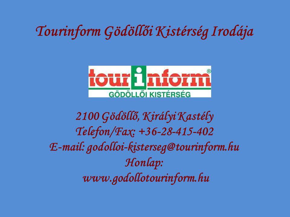 Tourinform Gödöllői Kistérség Irodája 2100 Gödöllő, Királyi Kastély Telefon/Fax: +36-28-415-402 E-mail: godolloi-kisterseg@tourinform.hu Honlap: www.godollotourinform.hu
