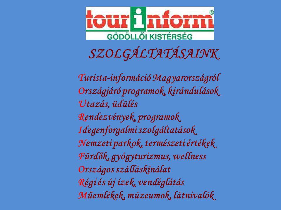 SZOLGÁLTATÁSAINK Turista-információ Magyarországról Országjáró programok, kirándulások Utazás, üdülés Rendezvények, programok Idegenforgalmi szolgáltatások Nemzeti parkok, természeti értékek Fürdők, gyógyturizmus, wellness Országos szálláskínálat Régi és új ízek, vendéglátás Műemlékek, múzeumok, látnivalók