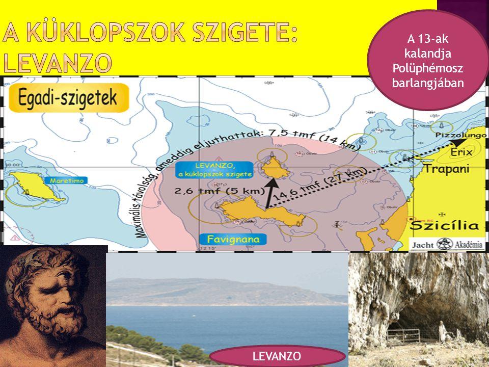 LEVANZO A 13-ak kalandja Polüphémosz barlangjában