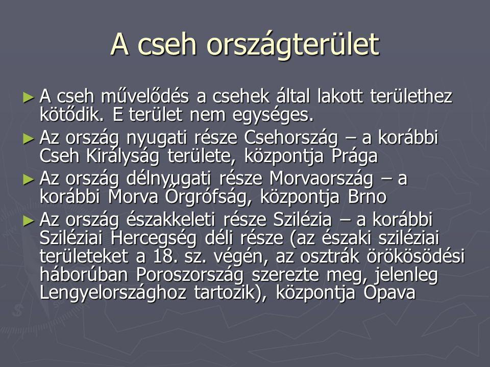 A cseh országterület ► A cseh művelődés a csehek által lakott területhez kötődik.