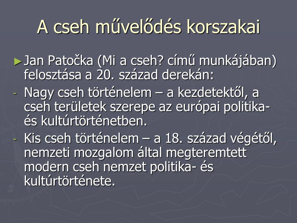 A cseh művelődés korszakai ► Jan Patočka (Mi a cseh.