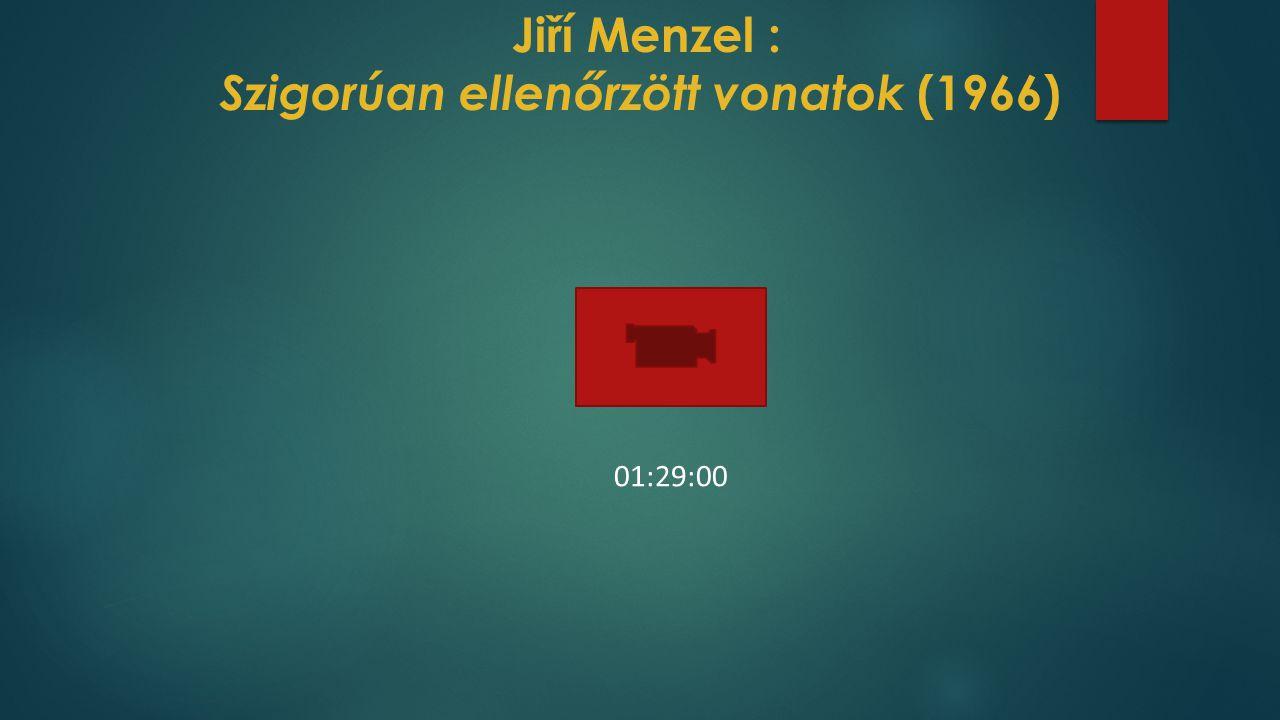 Jiří Menzel : Szigorúan ellenőrzött vonatok (1966) 01:29:00