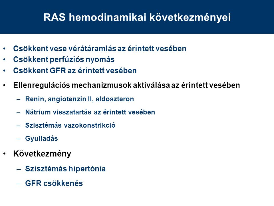 Csökkent vese vérátáramlás az érintett vesében Csökkent perfúziós nyomás Csökkent GFR az érintett vesében Ellenregulációs mechanizmusok aktiválása az