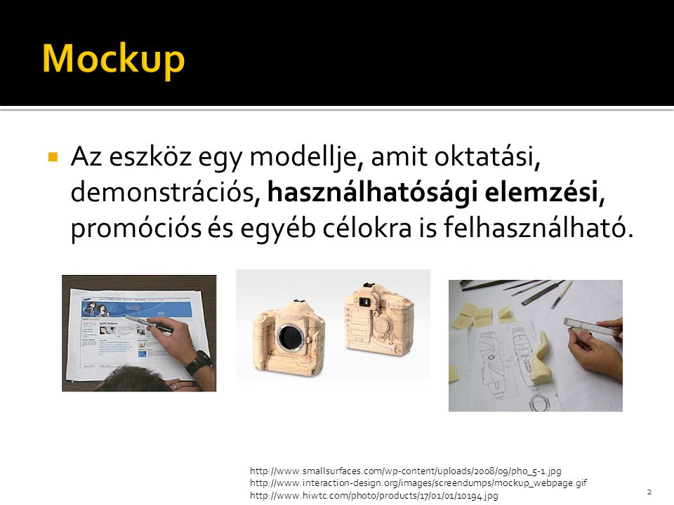  Az eszköz egy modellje, amit oktatási, demonstrációs, használhatósági elemzési, promóciós és egyéb célokra is felhasználható.