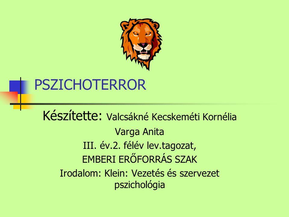 PSZICHOTERROR Készítette: Valcsákné Kecskeméti Kornélia Varga Anita III.