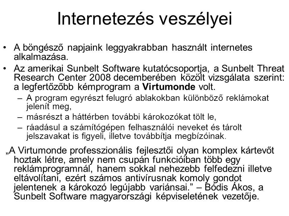 Internetezés veszélyei A böngésző napjaink leggyakrabban használt internetes alkalmazása. Az amerikai Sunbelt Software kutatócsoportja, a Sunbelt Thre