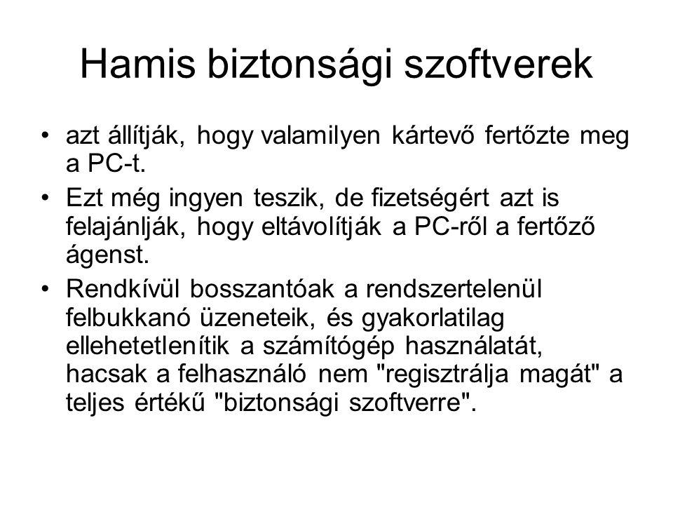Hamis biztonsági szoftverek azt állítják, hogy valamilyen kártevő fertőzte meg a PC-t. Ezt még ingyen teszik, de fizetségért azt is felajánlják, hogy