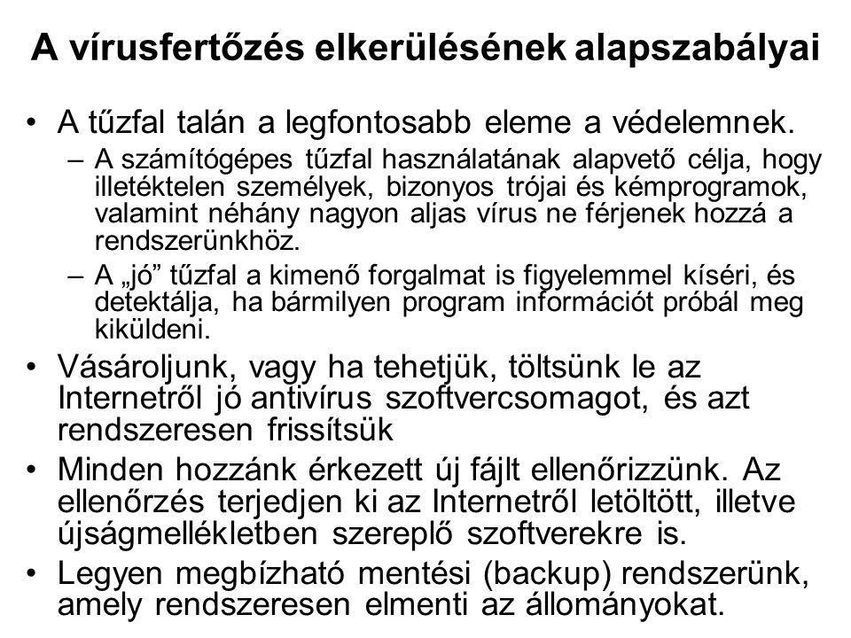 A vírusfertőzés elkerülésének alapszabályai A tűzfal talán a legfontosabb eleme a védelemnek. –A számítógépes tűzfal használatának alapvető célja, hog