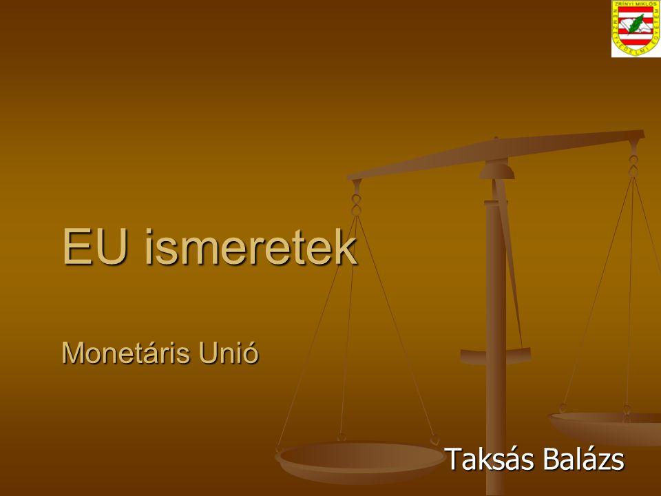 EU ismeretek Monetáris Unió Taksás Balázs