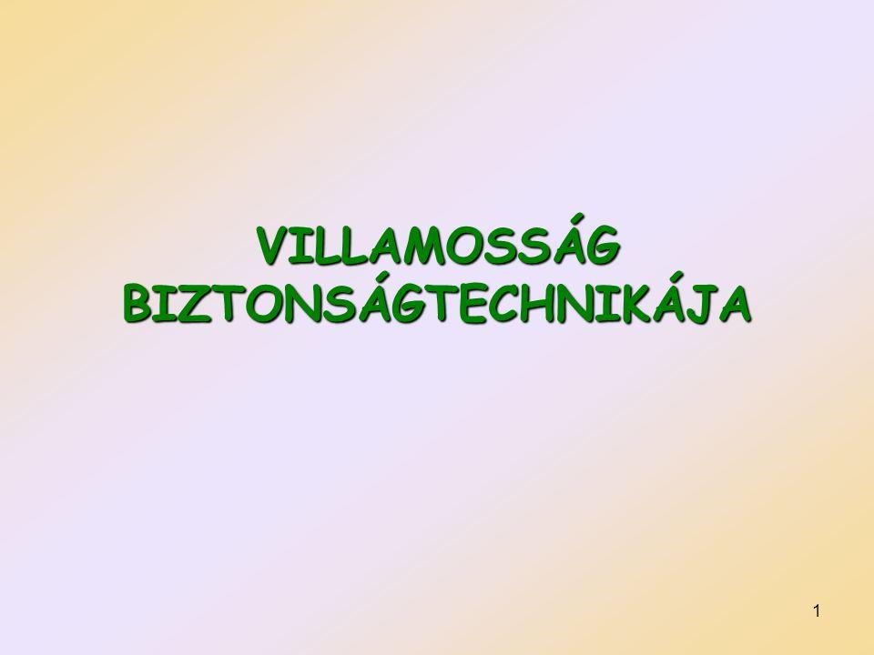 1 VILLAMOSSÁG BIZTONSÁGTECHNIKÁJA