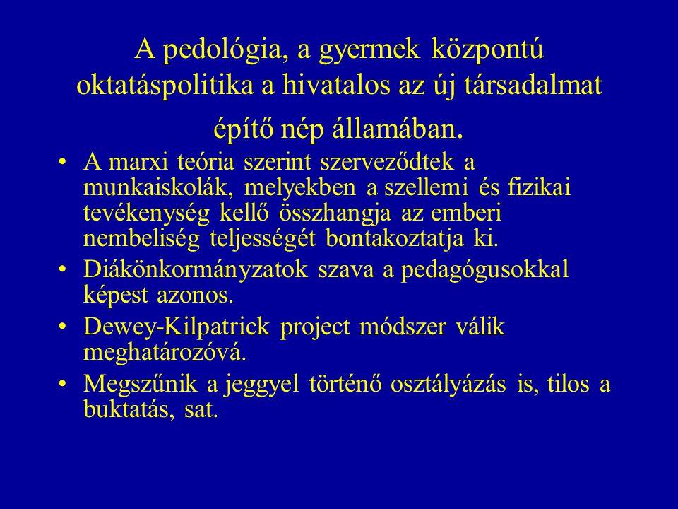 A pedológia, a gyermek központú oktatáspolitika a hivatalos az új társadalmat építő nép államában.