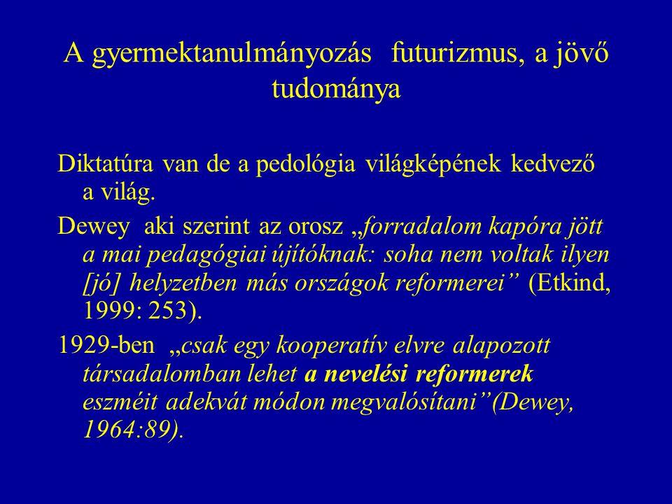 A gyermektanulmányozás futurizmus, a jövő tudománya Diktatúra van de a pedológia világképének kedvező a világ.