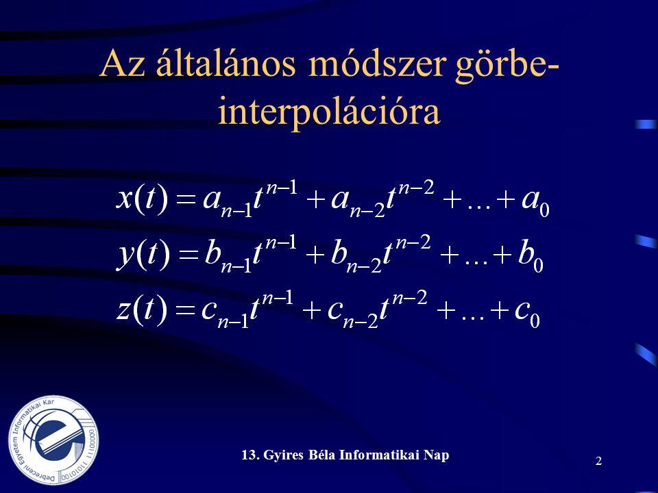 13. Gyires Béla Informatikai Nap 2 Az általános módszer görbe- interpolációra